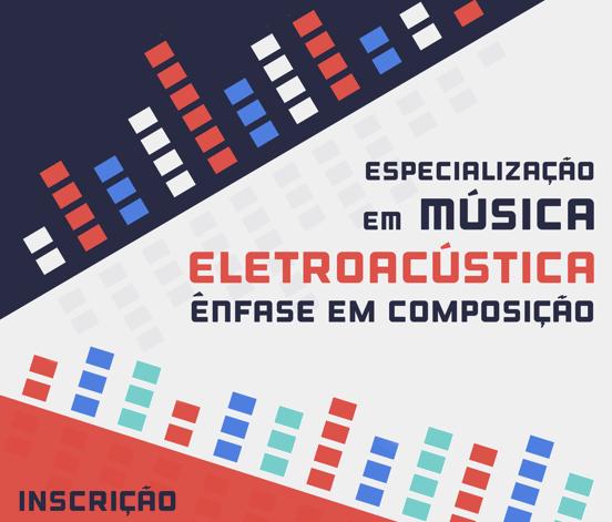Divulgação - Especialização em Música Eletroacústica